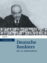 Deutsche Bankiers des 20. Jahrhunderts Herausgegeben im Auftrag des Wissenschaftlichen Beirats des Instituts für bankhistorische Forschung e. V. von Hans Pohl