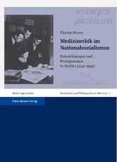 Medizinethik im Nationalsozialismus Entwicklungen und Protagonisten in Berlin (1939-1945)
