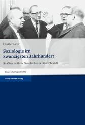 Soziologie im zwanzigsten Jahrhundert Studien zu ihrer Geschichte in Deutschland