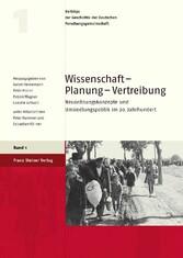 Wissenschaft - Planung - Vertreibung Neuordnungskonzepte und Umsiedlungspolitik im 20. Jahrhundert