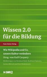 Wissen 2.0 für die Bildung Wie Wikipedia und Co. unsere Kultur verändern