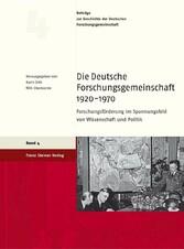 Die Deutsche Forschungsgemeinschaft 1920-1970 Forschungsförderung im Spannungsfeld von Wissenschaft und Politik