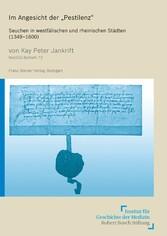 Im Angesicht der 'Pestilenz' Seuchen in westfälischen und rheinischen Städten (1349-1600)