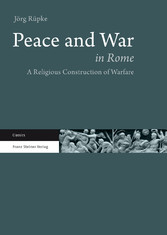 Peace and War in Rome A Religious Construction of Warfare
