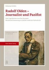 Rudolf Olden - Journalist und Pazifist Vom Unpolitischen zum Pan-Europäer. Moralische Erneuerung im Zeichen moderner Kulturkritik