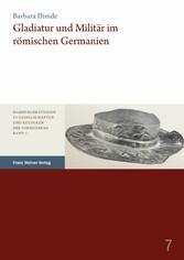 Gladiatur und Militär im römischen Germanien