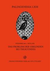 Das Problem der Urkunden bei Thukydides Die Frage der Überlieferungsabsicht durch den Autor