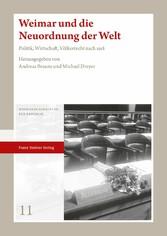 Weimar und die Neuordnung der Welt Politik, Wirtschaft, Völkerrecht nach 1918