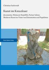 Kunst im Kreuzfeuer documenta, Weimarer Republik, Pariser Salons: Moderne Kunst im Visier von Extremisten und Populisten
