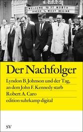 Der Nachfolger Lyndon B. Johnson und der Tag, an dem Kennedy starb