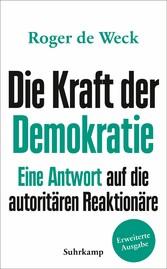 Die Kraft der Demokratie Eine Antwort auf die autoritären Reaktionäre