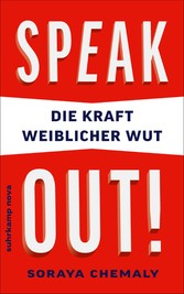 Speak out! Die Kraft weiblicher Wut