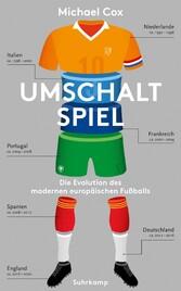 Umschaltspiel Die Evolution des modernen europäischen Fußballs