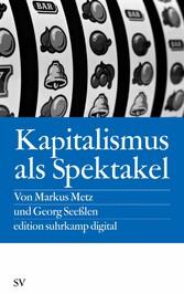 Kapitalismus als Spektakel Oder Blödmaschinen als Econotainment