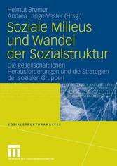 Soziale Milieus und Wandel der Sozialstruktur Die gesellschaftlichen Herausforderungen und die Strategien der sozialen Gruppen