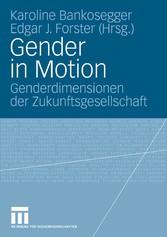 Gender in Motion Genderdimensionen der Zukunftsgesellschaft