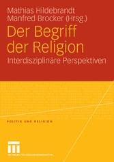 Der Begriff der Religion Interdisziplinäre Perspektiven