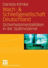 & Schließgesellschaft Deutschland Sicherheitsmentalitäten der Spätmoderne