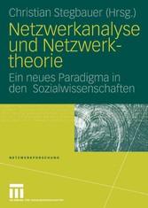 Netzwerkanalyse und Netzwerktheorie Ein neues Paradigma in den  Sozialwissenschaften