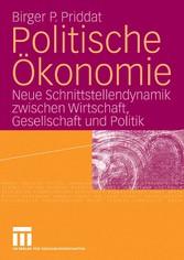 Politische Ökonomie Neue Schnittstellendynamik zwischen Wirtschaft, Gesellschaft und Politik
