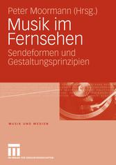 Musik im Fernsehen Sendeformen und Gestaltungsprinzipien