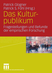 Das Kulturpublikum Fragestellungen und Befunde der empirischen Forschung