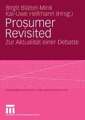 Prosumer Revisited Zur Aktualität einer Debatte