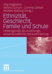 Ethnizität, Geschlecht, Familie und Schule Heterogenität als erziehungswissenschaftliche Herausforderung