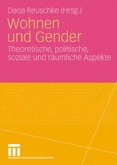 Wohnen und Gender Theoretische, politische, soziale und räumliche Aspekte