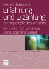 Erfahrung und Erzählung Zur Topologie des Wissens