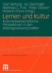 Lernen und Kultur Kulturwissenschaftliche Perspektiven in den Bildungswissenschaften