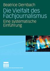 Die Vielfalt des Fachjournalismus Eine systematische Einführung