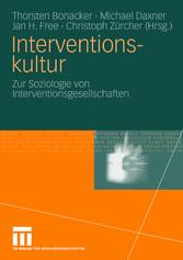 Interventionskultur Zur Soziologie von Interventionsgesellschaften