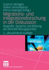 Migrations- und Integrationsforschung in der Diskussion Biografie, Sprache und Bildung als zentrale Bezugspunkte
