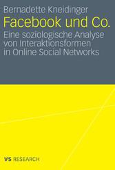 Facebook und Co. Eine soziologische Analyse von Interaktionsformen in Online Social Networks