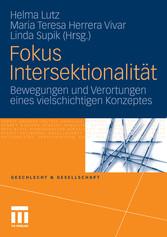 Fokus Intersektionalität Bewegungen und Verortungen eines vielschichtigen Konzeptes
