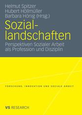 Soziallandschaften Perspektiven Sozialer Arbeit als Profession und Disziplin