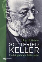 Gottfried Keller Ein bürgerlicher Außenseiter