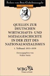 Quellen zur deutschen Wirtschafts- und Sozialgeschichte in der Zeit des Nationalsozialismus 1. Teilband: 1933 - 1939