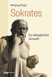 Sokrates Zur dialogischen Vernunft