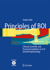 Principles of BOI Clinical, Scientific, and Practical Guidelines to 4-D Dental Implantology