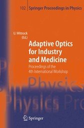 Adaptive Optics for Industry and Medicine Proceedings of the 4th International Workshop, Münster, Germany, Oct. 19-24, 2003