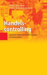 Handelscontrolling Optimale Informationsversorgung mit Kennzahlen