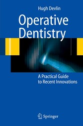 Operative Dentistry A Practical Guide to Recent Innovations