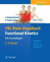FBL Klein-Vogelbach Functional Kinetics: Die Grundlagen Bewegungsanalyse, Untersuchung, Behandlung