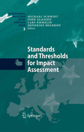 Standards and Thresholds for Impact Assessment Setting Standards and Thresholds (Environmental Protection in the European Union, Vol 3)
