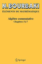 Algèbre commutative Chapitres 5 à 7
