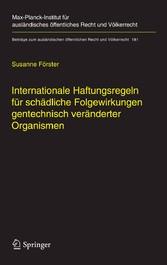 Internationale Haftungsregeln für schädliche Folgewirkungen gentechnisch veränderter Organismen Europäische und internationale Entwicklungen und Eckwerte für ein Haftungsregime im internationalen Recht