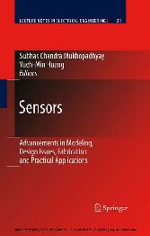 Sensors Advancements in Modeling, Design Issues, Fabrication and Practical Applications