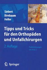 & Tricks für den Orthopäden und Unfallchirurgen Problemlösungen von A bis Z
